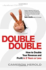 Double Double: How to Double Your Revenue and Profit in 3 Years or Less Hardcover