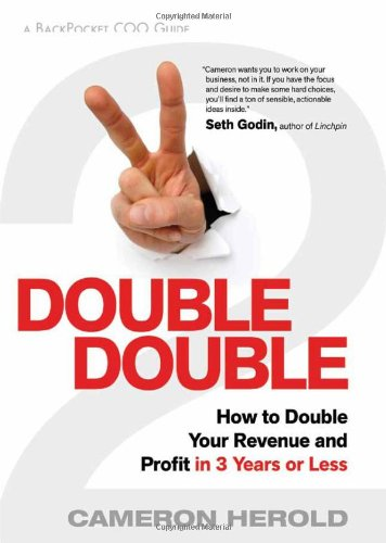 Double Double: How to Double Your Revenue and Profit in 3 Years of Less