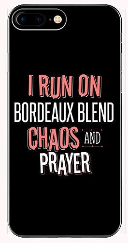 I Run On Bordeaux Blend Chaos and Prayer - Funny Christian Gift for Men Women - Phone Case for iPhone 6+, 6S+, 7+, 8+ (La Bordeaux Blend)