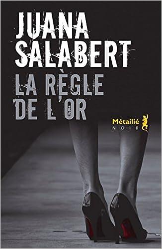 La règle de l'or - Juana Salabert 2017