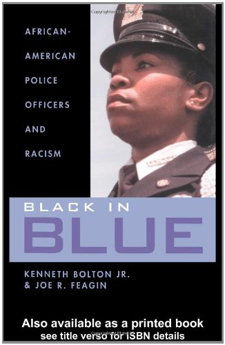 Black in Blue: African-American Police Officers and Racism