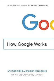 How Google Works by [Schmidt, Eric, Rosenberg, Jonathan]