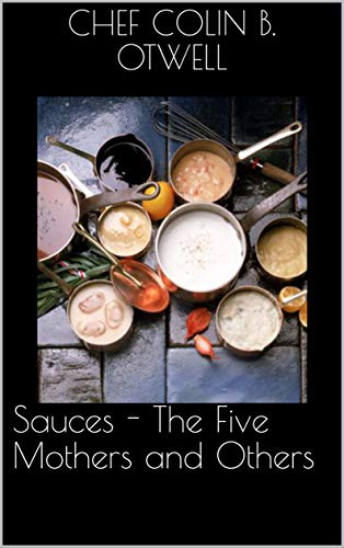 Sauces - The Five Mothers and Others