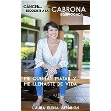 CÁNCER... ESCOGISTE A LA CABRONA EQUIVOCADA: ME QUERÍAS MATAR Y ME LLENASTE DE VIDA