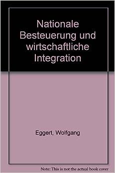 Book Nationale Besteuerung Und Wirtschaftliche Integration (Beitrage Zur Finanzwissenschaft)