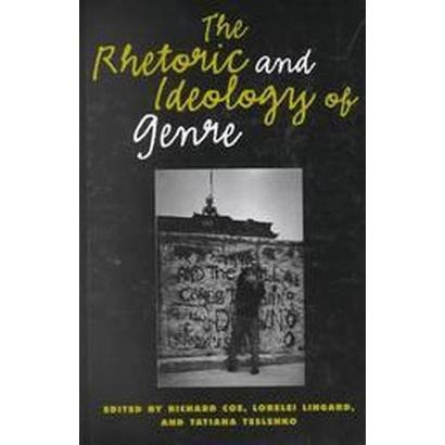 The Rhetoric and Ideology of Genre: Strategies for Stability and Change (Research in the Teaching of Rhetoric and Compos
