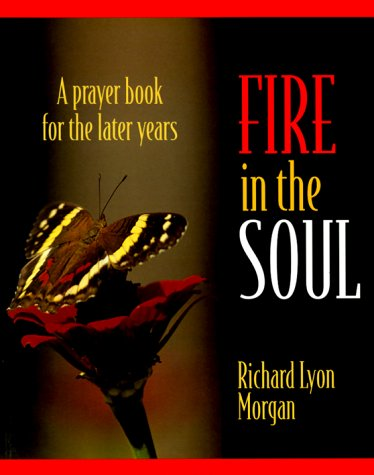 Fire in the Soul: A Prayer Book for the Later Years (In God's Light Series) pdf
