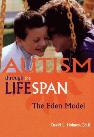 Autism Through the Lifespan: The Eden Model
