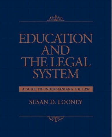 Education and the Legal System: A Guide to Understanding...
