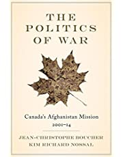 The Politics of War: Canada's Afghanistan Mission, 2001-14