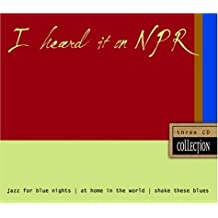 I Heard It on NPR CD Box Set: Jazz for Blue Nights/At Home in the World/Shake These Blues