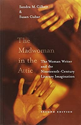 The Madwoman in the Attic: The Woman Writer and the Nineteenth-century Literary Imagination (Yale Nota Bene) by Sandra Gilbert