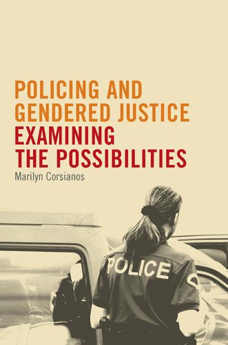 Policing and Gendered Justice: Examining the Possibilities