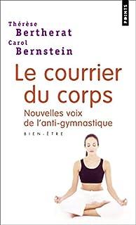 Courrier du corps : nouvelles voies de l'antigymnastique, Bertherat, Thérèse