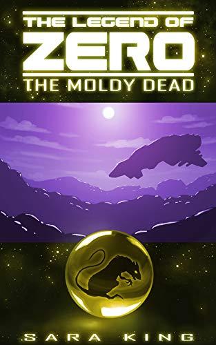 (The Moldy Dead (The Legend of ZERO))