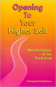 Opening To Your Higher Self: Manifestations of the Third Kind