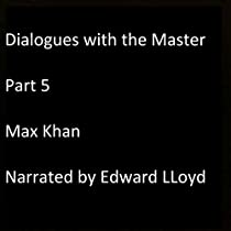 DIALOGUES WITH THE MASTER, PART 5