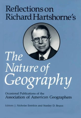 Reflections on Richard Hartshorne's the Nature of Geography (Occasional publications of the Association of American Geographers)