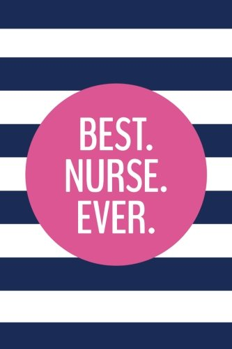 Best Nurse Ever (6x9 Journal): Lined Writing Notebook with Monogram, 120 Pages – Preppy Navy Blue Stripes with Peony Pink pdf epub