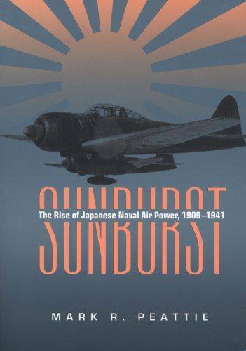(Sunburst: The Rise of Japanese Naval Air Power, 1909-1941)