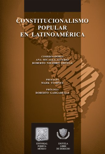 Descargar Libro Constitucionalismo Popular En Latinoamérica Ana Micaela Alterio (coordinadora)