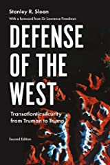 Defense of the West: Transatlantic security from Truman to Trump, Second edition (Manchester University Press) Kindle Edition