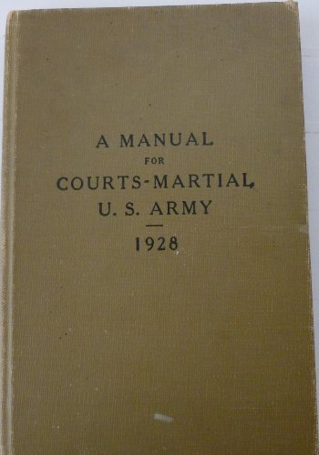 A Manual for Courts-Martial U.S. Army 1928
