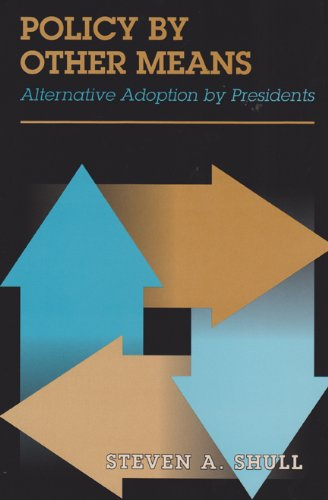 Policy by Other Means: Alternative Adoption by Presidents
