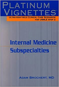 Book Platinum Vignettes: Ultra-High-Yield Clinical Case Scenarios for USMLE Step 2-Internal Medicine Subspecialties