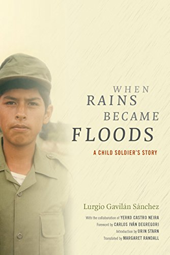 When Rains Became Floods: A Child Soldier's Story (Latin America in Translation)