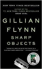Amazon sharp objects 9780307341556 gillian flynn books fandeluxe Gallery