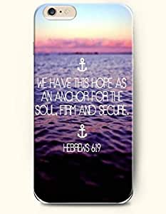 iPhone Case,iPhone 6 (4.7) Hard Case **NEW** Case with the Design of we have this hope as an anchor for the soul, firm and secure - Case for iPhone iPhone 6 (4.7) (2014) Verizon, AT&T Sprint, T-mobile wangjiang maoyi