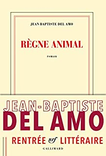 Règne animal, Del Amo, Jean-Baptiste