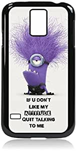 If U Don't Like My Attitude, Quit Talking To Me- Hard Black Plastic Snap - On Case-Galaxy s5 i9600 - Great Quality! by icecream design