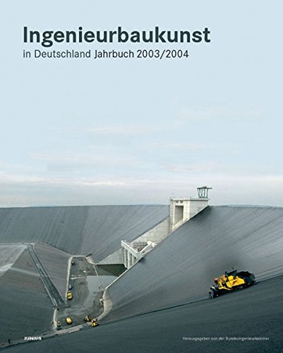 Ingenieurbaukunst in Deutschland. Jahrbuch 2003/2004