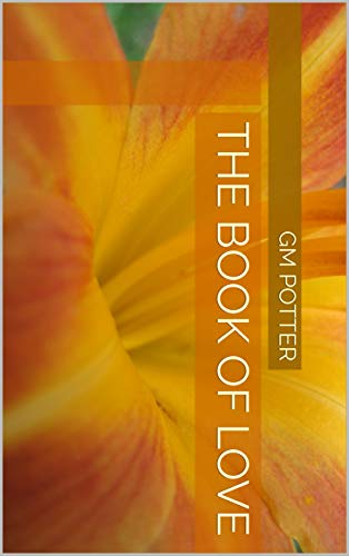 The Book of Love by [Potter, GM]