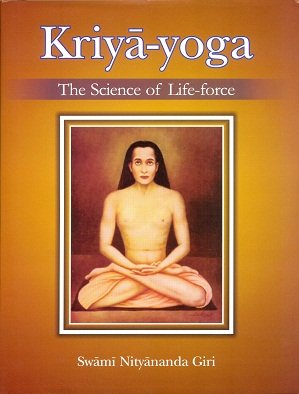 Kriya Yoga: The science of Life force