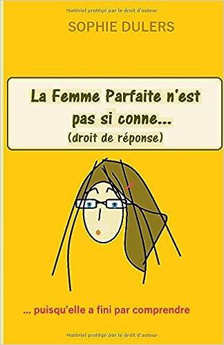 Livre La femme parfaite n'est pas si conne: ...puisqu'elle a fini par comprendre pdf