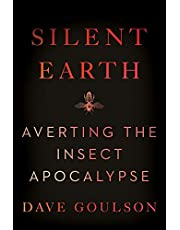 Silent Earth: Averting the Insect Apocalypse