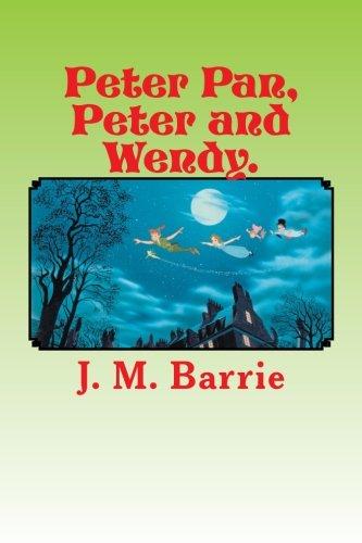 Peter Pan, Peter and Wendy. ebook