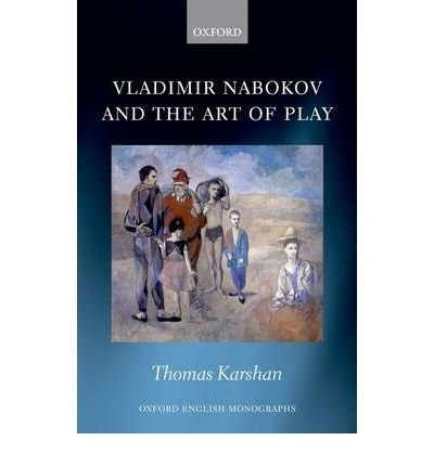 [(Vladimir Nabokov and the Art of Play)] [Author: Thomas Karshan] published on (March, 2011) ebook