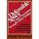 Defensible Space : Crime Prevention Through Urban Design, Newman, Oscar, 0020007507