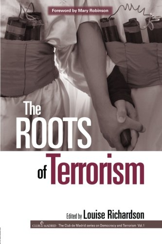 The Roots of Terrorism (Democracy and Terrorism) (v. 1)