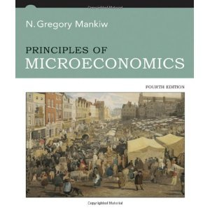 Principles of Microeconomics 4th Edition (Fourth Ed.) 4e By N. Gregory Mankiw 2006