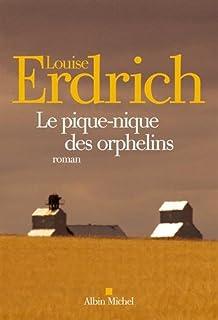 Le pique-nique des orphelins : roman, Erdrich, Louise