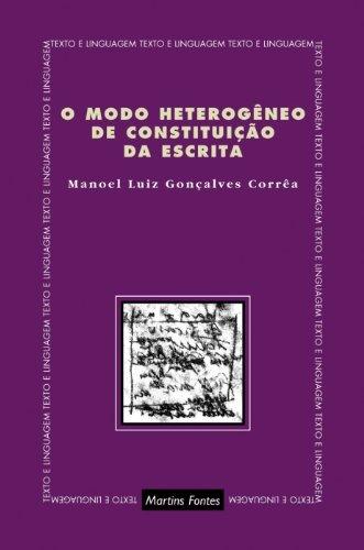 O Modo Heterogeneo De Constituicao Da Escrita (Em Portuguese do Brasil) ebook