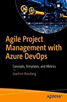 Agile Project Management with Azure DevOps: Concepts, Templates, and Metrics Front Cover