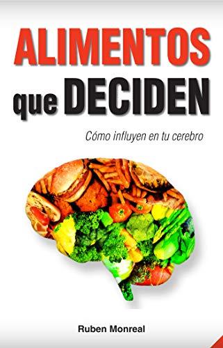 Alimentos que deciden: Cómo influyen en tu cerebro