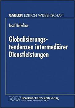 Globalisierungstendenzen intermediärer Dienstleistungen (German Edition)