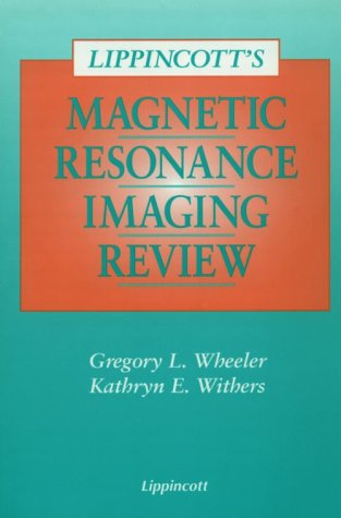 Lippincott's Magnetic Resonance Imaging Review